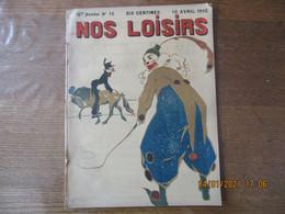 NOS LOISIRS N°15 DU 10 AVRIL 1910 - 1900 - 1949