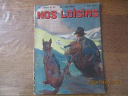 NOS LOISIRS N°18 DU 1er MAI 1910 - 1900 - 1949