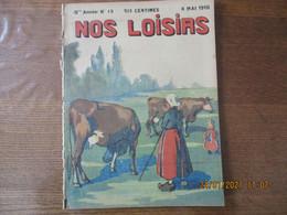 NOS LOISIRS N°19 DU 8 MAI 1910 - 1900 - 1949