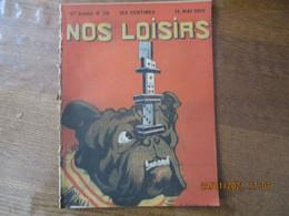 NOS LOISIRS N°20 DU 15 MAI 1910 - 1900 - 1949