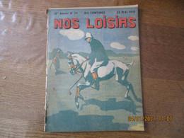NOS LOISIRS N°21 DU 22 MAI 1910 - 1900 - 1949