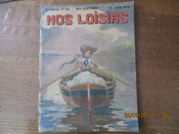 NOS LOISIRS N°24 DU 12 JUIN 1910 - 1900 - 1949