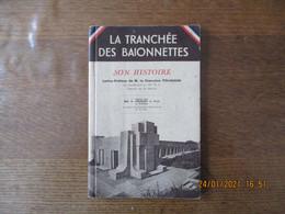 LA TRANCHEE DES BAIONNETTES SON HISTOIRE 1936 EDITE PAR MM. H. FREMONT ET FILS A VERDUN LETTRE PREFACE DE M. LE CHANOINE - Geschiedenis