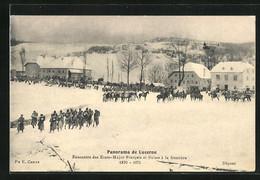 AK Lucerne, Panorama, Rencontre Des Etats-Major Francais Et Suisse à La Frontière 1870-1871 - Unclassified