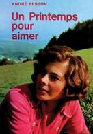 Un Printemps Pour Aimer De André Besson (1976) - Altri