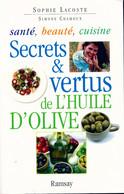 Secrets Et Vertus De L'huile D'olive De Sophie Chamoux (2003) - Gezondheid