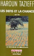 Les Défis Et La Chance. Ma Vie De Haroun Tazieff (1991) - Biographie