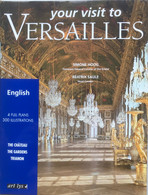 P/194 - Your Visit To Versailles - Simone Hoog - Béatrix Saule - 192p. - 2001 - As New - Architecture/ Design