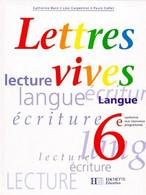 Lettres Vives 6e De Catherine Collet (2000) - 6-12 Años