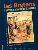 Les Bretons Dans La Presse Populaire Illustrée De Ronan Dantec (2001) - Geschichte