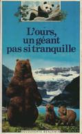 L'ours, Un Géant Pas Si Tranquille De Pierre Pfeffer (1985) - Unclassified