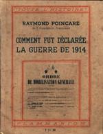 Comment Fut Déclarée La Guerre De 1914 De Raymond Poincaré (1939) - Guerra 1914-18