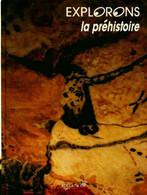 Explorons La Préhistoire De Collectif (1990) - Non Classés