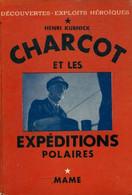 Charcot Et Les Expéditions Polaires De Henri Kubnick (1938) - Avventura