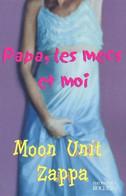 Papa, Les Mecs Et Moi De Moon Unit Zappa (2002) - Altri