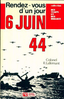 Rendez-vous D'un Jour : 6 Juin 44 De René Lallemant (1974) - War 1939-45