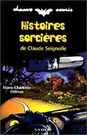 Histoires Sorcières De Claude Seignolle De Marie-Charlotte Delmas (1998) - Non Classificati