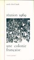 Réunion 1969, Une Colonie Française De Cercle Éliard Laude (1969) - Storia
