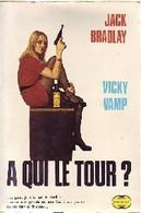 A Qui Le Tour ? De Jack Bradlay (1973) - Unclassified
