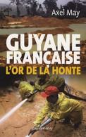 Guyane Française. L'or De La Honte De Axel May (2007) - Historia