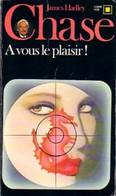 A Vous Le Plaisir ! De James Hadley Chase (1972) - Ohne Zuordnung