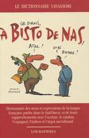 Le Dictionnaire Vavassori. A Bisto De Nas De Bernard Vavassori (2002) - Wörterbücher