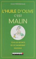 L'huile D'olive C'est Malin De Julie Frédérique (2010) - Gezondheid