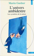 L'univers Ambidextre. Les Miroirs De L'espace-temps De Martin Gardner (1994) - Wissenschaft