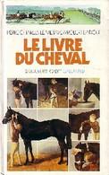 Le Livre Du Cheval De Pierre-Charles Le Métayer (1984) - Tiere