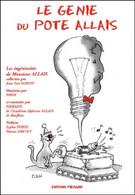 Le Génie Du Pote Allais. Les Ingéniosités D'Alphonse Allais De Jean-Yves Loriot (2003) - Humour