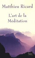 L'art De La Méditation De Matthieu Ricard (2008) - Esoterismo