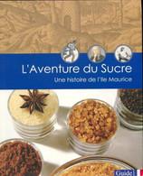 L'aventure Du Sucre. Une Histoire De L'Ile Maurice De Claude Fauque (2002) - Geschichte