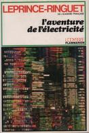 L'aventure De L'électricité De Louis Leprince-Ringuet (1983) - Sciences