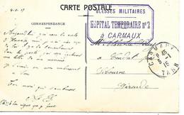 81-cachet Hôpital Temp N°2 à Carmaux Sur CP En 1915-(cachet Signalé à Montpellier Pour La 16 Eme Région)-très Rare - 1. Weltkrieg 1914-1918