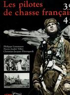 LES PILOTES DE CHASSE FRANCAIS GUERRE 1939 1945 AVIATION ARMEE AIR FAFL RAF - 1939-45