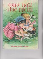 """LIBRO EDITRICE """" PICCOLI """" : COLLANA  AMICI  : SONO NATI DUE MICINI .  ILLUSTRATO DA ANNA  FRANZONI - Teenagers & Kids"""