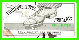 BUVARD - COMMISSARIAT DES INCENDIES, PROVINCE DE QUÉBEC - FUMEURS SOYEZ PRUDENTS - - I