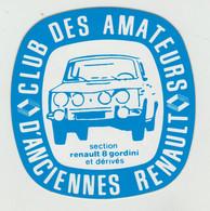 CLUB DES AMATEURS ANCIENNES RENAULT - Section R8 GORDINI - Autocollants - Otros
