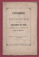 """CATALOGUE DES ESTAMPES DEPARTEMENT DES VOSGES Antérieures à 1790""""1881-1882""""BELVAL""""EPINAL""""ETIVAL""""MOYENMOUTIER""""PLOMBIERES - Lorraine - Vosges"""