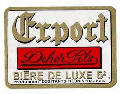 Ancienne étiquette Brasserie Deher Débitants Réunis à Roubaix 59 - Bier