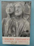 L'ancien Testament - Source De Vie Spirituelle/ Desclée De Brouwer, 1953 - Religión