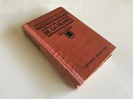 GEOGRAPHIE DE LA FRANCE - 1923 - L. GALLOUEDEC & P. MAURETTE - Geografía