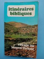 Itinéraires Bibliques - Voyage Au Moyen-Orient/ Cerf, 1980 - Religión