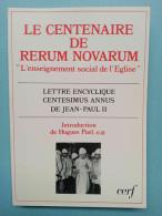 Le Centenaire De Rerum Novarum - Jean Paul II/ Cerf, 1991 - Religión