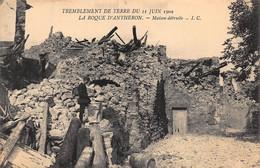 CPA TREMBLEMENT DE TERRE DU 11 JUIN 1909 - LA ROQUE D'ANTHERON - Maison Détruite - Sonstige Gemeinden