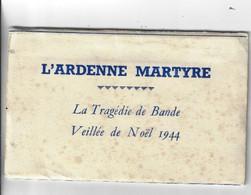 5 CPA Nassogne L' Ardenne Martyre La Tragédie De Bande Veille De Noël 1944 - Nassogne