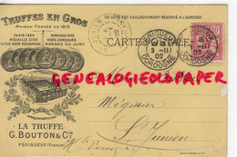 24- PERIGUEUX- RARE CARTE TRUFFES EN GROS - LA TRUFFE G. BOUTON- 1902- 87-SAINT JUNIEN POINTU MEGISSERIE MEGISSIER - Périgueux