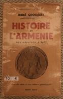 Histoire De L'Arménie Des Origines à 1071 De René Grousset - Storia