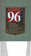INSIGNE  103° CONGRES NATIONAL DES SAPEURS POMPIERS  FRANCAIS EN 1996 A MACON------ - Feuerwehr