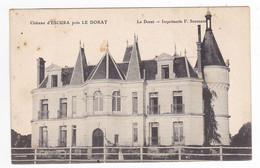 87 Vers LE DORAT Le Château D'ESCURA - Le Dorat
